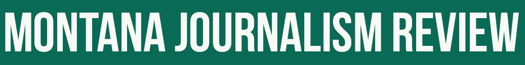 Montana Journalism Review