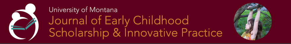 University of Montana Journal of Early Childhood Scholarship and Innovative Practice