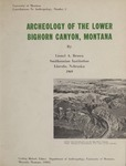 Contributions to Anthropology, Number 2: Archeology of the Lower Bighorn Canyon, Montana