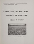 Contributions to Anthropology, Number 7: Camas and the Flathead Indians of Montana by Richard T. Malouf