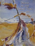 Contributions to Anthropology, Number 11: Death on the Chang Tang: Tibet, 1950, the Education of an Anthropologist by Frank Bagnall Bessac, Susanne Leppmann Bessac, and Joan Orielle Bessac Steelquist