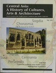 Contributions to Anthropology, Number 14: Central Asia: A History of Cultures, Arts and Architecture by Ardi Kia