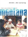 2002-2003 Course Catalog by University of Montana--Missoula. Office of the Registrar
