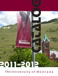 2011-2012 Course Catalog by University of Montana--Missoula. Office of the Registrar