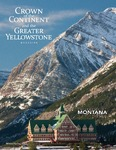 Crown of the Continent and the Greater Yellowstone Magazine - Winter/Spring 2016 by University of Montana, Missoula