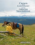 Crown of the Continent and the Greater Yellowstone Magazine - Summer/Fall 2015 by University of Montana, Missoula