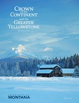 Crown of the Continent and the Greater Yellowstone Magazine - Spring 2015 by University of Montana, Missoula