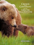 Crown of the Continent and the Greater Yellowstone Magazine - Fall 2016 by University of Montana, Missoula