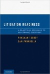 Litigation Readiness: A Practical Approach to Electronic Discovery by Prashant Dubey and Samuel J. Panarella