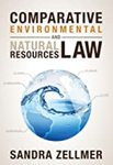 Comparative Environmental and Natural Resources Law by Sandra B. Zellmer
