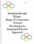 Jumping Through Hoops: Rings of Connection Toward Developing an Integrated Practice Approach