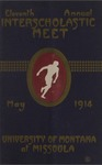 Interscholastic Meet Program, 1914 by State University of Montana (Missoula, Mont.). Interscholastic Committee