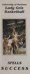 Lady Griz Basketball Media Guide, 1983-1984: Lady Griz Basketball Spells Success by University of Montana (Missoula, Mont. : 1965-1994). Athletics Department