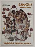 Lady Griz Basketball Media Guide, 1990-1991 by University of Montana (Missoula, Mont. : 1965-1994). Athletics Department