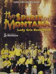 Lady Griz Basketball Media Guide, 2000-2001 by University of Montana--Missoula. Athletics Department
