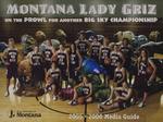 Lady Griz Basketball Media Guide, 2005-2006 by University of Montana--Missoula. Athletics Department