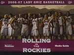 Lady Griz Basketball Media Guide, 2006-2007 by University of Montana--Missoula. Athletics Department