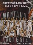 Lady Griz Basketball Media Guide, 2007-2008 by University of Montana--Missoula. Athletics Department