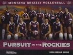 Lady Griz Volleyball Media Guide, 2006 by University of Montana—Missoula. Athletics Department