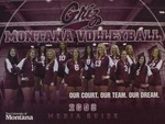 Lady Griz Volleyball Media Guide, 2008 by University of Montana—Missoula. Athletics Department