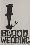Blood Wedding, 1963 by Montana State University (Missoula, Mont.). Montana Masquers (Theater group)