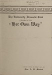 Her Own Way, 1914 by State University of Montana (Missoula, Mont.). Quill and Dagger Society