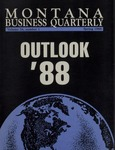Montana Business Quarterly, Spring 1988