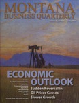 Montana Business Quarterly, Spring 2015 by University of Montana (Missoula, Mont.: 1965-1994). Bureau of Business and Economic Research
