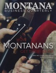 Montana Business Quarterly, Summer 2017 by University of Montana (Missoula, Mont.: 1965-1994). Bureau of Business and Economic Research
