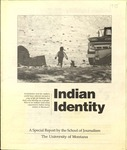 Indian Identity, 1998 by University of Montana--Missoula. School of Journalism. Native News Honors Project