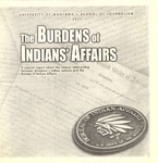 The Burdens of Indians' Affairs, 2007 by University of Montana--Missoula. School of Journalism. Native News Honors Project