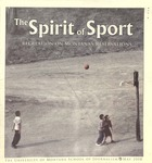 The Spirit of Sport: Recreation on Montana's Reservations, 2008 by University of Montana--Missoula. School of Journalism. Native News Honors Project
