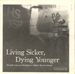 Living Sicker, Dying Younger: Health Care on Montana's Indian Reservations, 2010 by University of Montana--Missoula. School of Journalism. Native News Honors Project