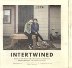 Intertwined: Stories of Detachment and Connection from Montana's Reservations, 2015 by University of Montana--Missoula. School of Journalism. Native News Honors Project