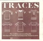 Traces: The Realities Surrounding the Missing and Murdered Indigenous Women Crisis, 2019 by University of Montana--Missoula. School of Journalism. Native News Honors Project