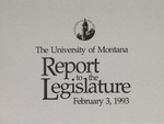 Report to the Legislature, February 3, 1993 by University of Montana (Missoula, Mont.). Office of the President
