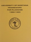 Framework for Planning, 1982-1983 by University of Montana (Missoula, Mont. : 1965-1994). Office of the President
