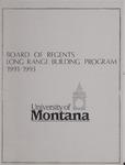 Long Range Building Program, 1991-1993 by University of Montana (Missoula, Mont. : 1965-1994). Office of the President