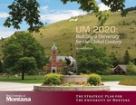 Strategic Plan: UM 2020: Building a University for the Global Century, Second Edition by University of Montana--Missoula. Office of the President