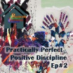 Practically Perfect Positive Discipline Part 1 by John Sommers-Flanagan and Sara Polanchek