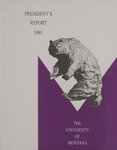 President's Report, 1993 by University of Montana (Missoula, Mont.). Office of the President