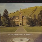 President's Report, 2006 by University of Montana (Missoula, Mont.). Office of the President